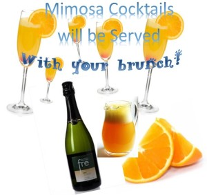 Mimosas will be served with bruch