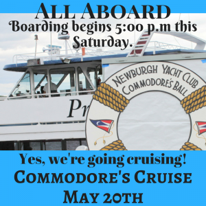 The Commodore's Cruise is on and boarding begins Saturday May 20th at 5:00 p.m.
