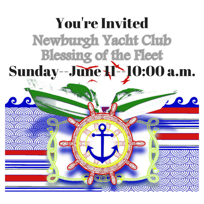You're invited to the Newburgh Yacht Club Blessing of the Fleet on Sunday June 11, 2017.