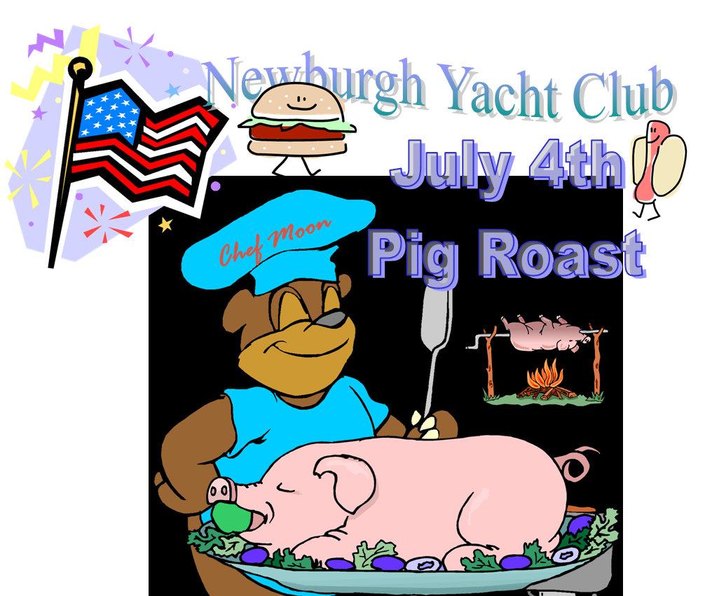 Pig Roast July 4 --Newburgh Yacht Club