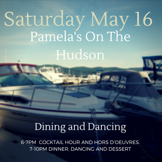 Commodore's Ball May 16.  Dining and Dancing.   6PM Cocktails and Hors D'Oeuvres.  At Pamela's on the Hudson.