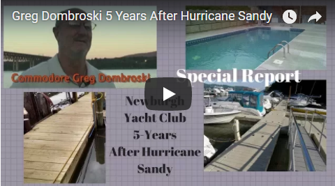 Part Three of our Special Report—Commodore Greg Dombroski on the Newburgh Yacht Club 5-years After Hurricane Sandy